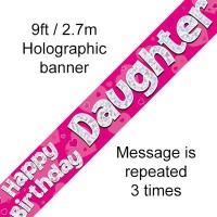 Happy Birthday Daughter Holographic 9ft Banner