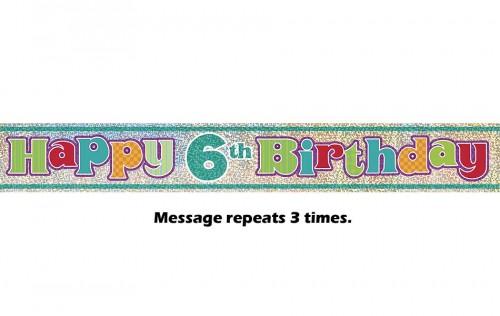 Happy 6th Birthday Prismatic Banner - 12Ft.