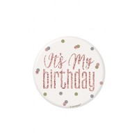 "Rose Gold Glitz Foil It's My Birthday Badge 3"" 1CT"