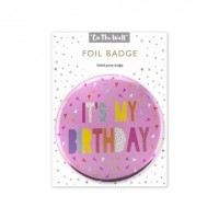 Its My Birthday Pink Foil Badge