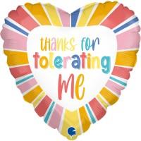 "Thanks For Tolerating Me 18"" Foil Balloon"